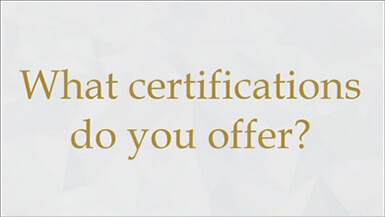 What certifications do you offer?